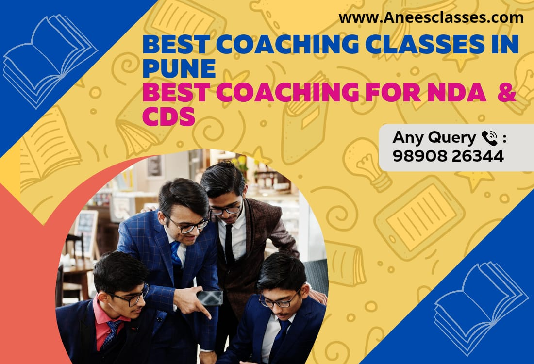 Anees Classes | Best Coaching Classes in Pune | Best Coaching for NDA & CDS