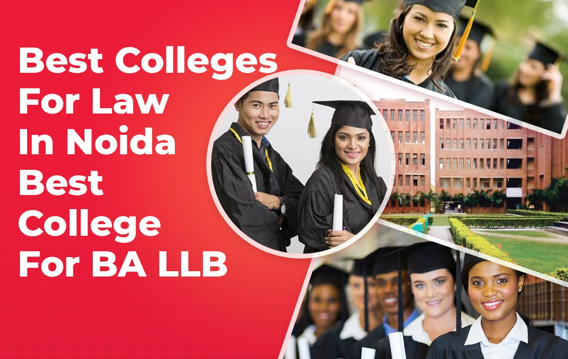 Best Colleges For Law In Noida | Best College For BA LLB